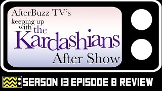 Keeping Up With the Kardashians Season 13 Episode 8 Review & After Show   AfterBuzz TV