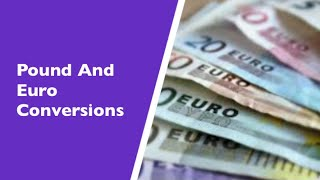 Exchange Rate Questions Between Pounds and Euros. Pound and Euro Currency Conversions.