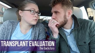 LIVER & LUNG TRANSPLANT EVALUATION | The Backstory