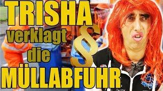 Trisha Verklagt Die Müllabfuhr!