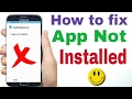 how to fixapp not installed android