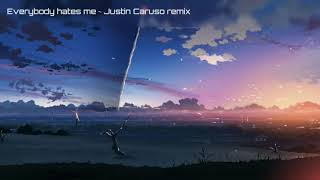 └Nightcore┐Everybody hates me (Justin caruso Remix)