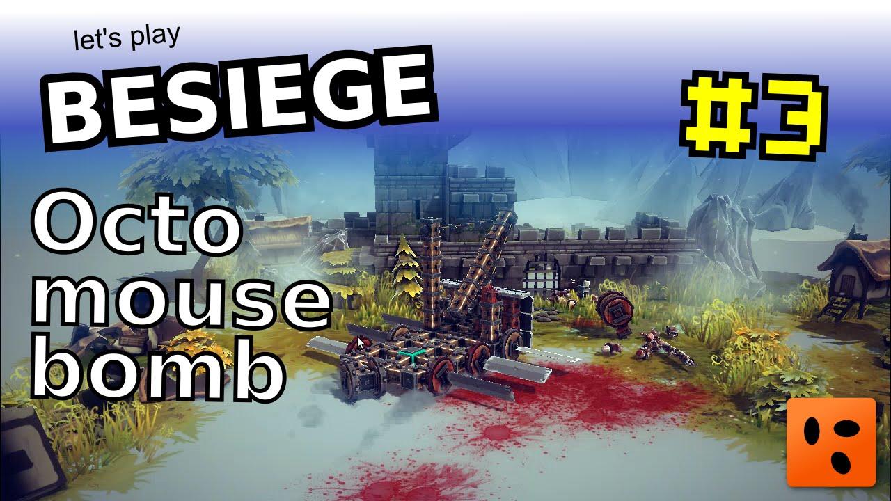 Besiege #3 | Octo mouse bomb