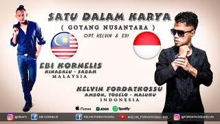 KELVIN FORDATKOSSU - SATU DALAM KARYA [ Goyang Nusantara ] Ft. EBI KORNELIS  2019