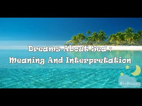 #58 Dreams About Sea - Meaning and Interpretation