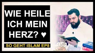 Wie heile ich mein Herz?   So geht Islam EP 8