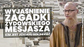 Kim jest Jizkiahu Ben David? Wyjaśnienie zagadki żydowskiego mesjasza!