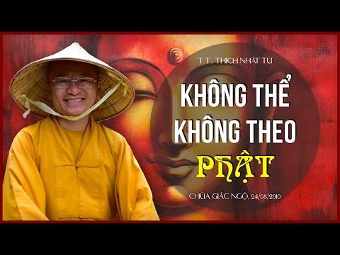 Không thể không theo Phật (24/08/2010) Thích Nhật Từ