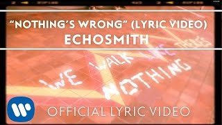 """Video thumbnail of """"Echosmith - Nothing's Wrong [OFFICIAL LYRIC VIDEO]"""""""