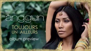 Anggun - Toujours Un Ailleurs Album Preview