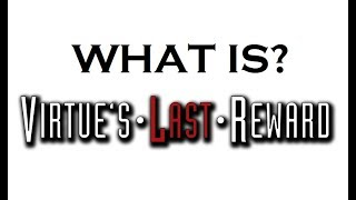 What happened in Zero Escape: Virtue's Last Reward? (RECAPitation)