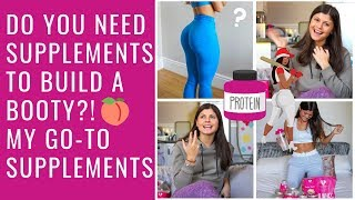 DO YOU NEED SUPPLEMENTS TO GROW YOUR BOOTY? & MY WOMEN'S BEST FAVES