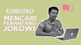 Mencari Penantang Jokowi - Asumsi Daily