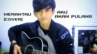 Lagu Merantau (Aku Akan Pulang) - Pemuda Idaman Cover