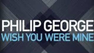 Philip George -   Wish You Were Mine ( Audio )