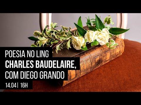 Poesia no Ling – Charles Baudelaire, com Diego Grando
