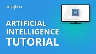 Artificial Intelligence Tutorial | AI Tutorial for Beginners | Artificial Intelligence | Simplilearn