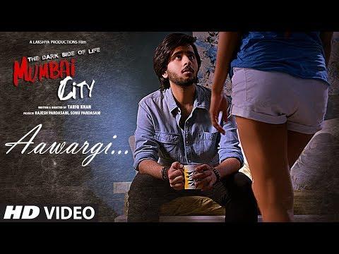 Aawargi Video Song   THE DARK SIDE OF LIFE – MUMBAI CITY   Jubin Nautiyal