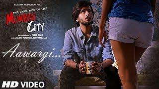 Aawargi Video Song | THE DARK SIDE OF LIFE – MUMBAI