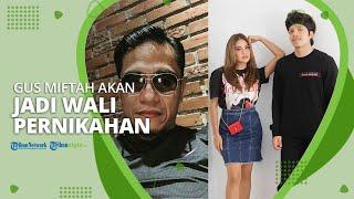 Berteman Baik dengan Anang, Gus Miftah akan Jadi Wali Nikah Atta Halilintar dan Aurel Hermansyah