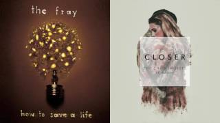 Over My Head (The Fray) & Closer (The Chainsmokers)