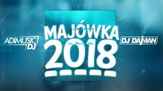 ⛔MAJÓWKA 2018!!!✔⛔😱 (MEGAMIX POMPA 2018) --- DJAdiMusic & DAjMAN ✔ - Video Youtube