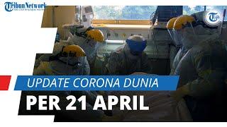Update Corona Dunia per 21 April 2021: Total 143,5 Juta Terinfeksi Covid-19, Indonesia Posisi ke-19