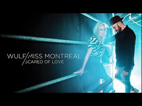 Wulf & Miss Montreal - Scared Of Love (Official audio)
