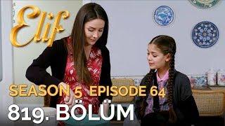 Elif 819. Bölüm | Season 5 Episode 64