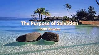 The Purpose of Salvation by John Bevere
