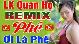 lk-nhac-song-dan-ca-thon-que-remix-van-nguoi-me-nhac-tru-tinh-que-huong-quan-ho-bac-ninh-dj-remix