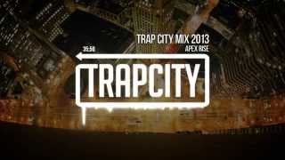 Trap City Mix 2013 - 2014 [Apex Rise Trap Mix]