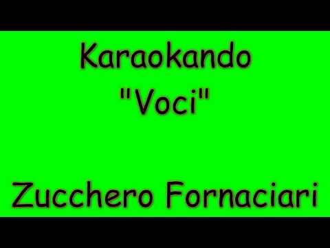 Karaoke Italiano - Voci ( Namanama Version ) - Zucchero Fornaciari ( Testo )