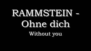 Rammstein - Ohne dich beta (English German lyrics subtitles translate)
