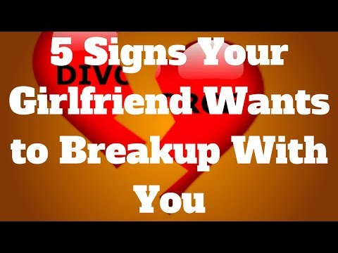 5 Signs Your Girlfriend Wants To Breakup With You
