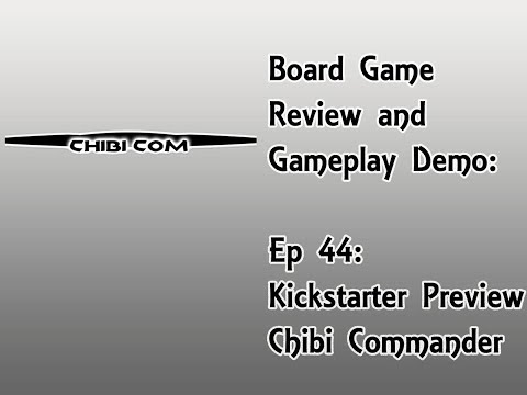 Board Game Review and Gameplay Demo - Chibi Commander KS Preview