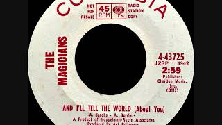 The Magicians - And I'll tell the world (about you)