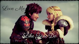 Hiccup And Astrid   Love Me Like You Do