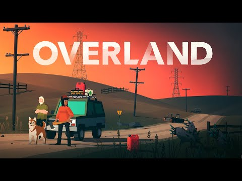 Overland - Launch Trailer thumbnail
