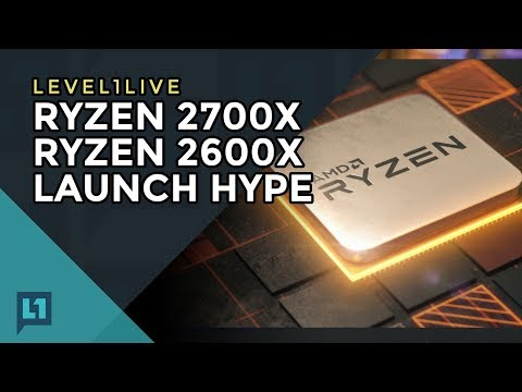 Zen+ Launch Livestream: Ryzen 7 2700X, Ryzen 5 2600X Are here!