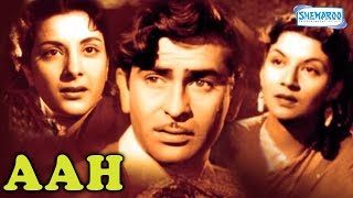 Aah 1953  Raj Kapoor  Nargis  Hindi Full Movie