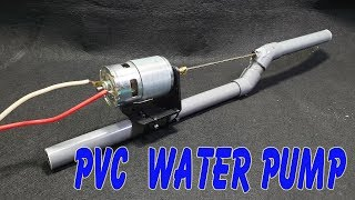 DIY Simple Water Pump With PVC Pipe and 775 Motor