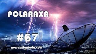 Polaraxa 67 – HAARP, Die Glocke, Maszyna Z i inne egzotyczne technologie