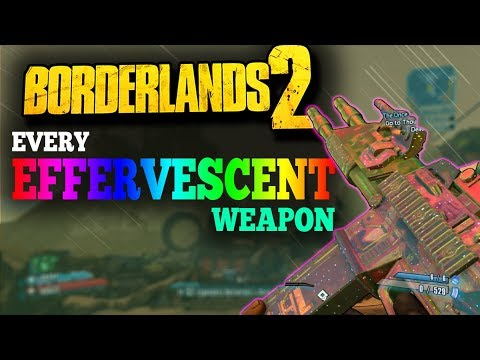 Download Borderlands 2 Ranking All New Rainbow Effervescent Weapons