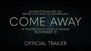 COME AWAY - Official Trailer - In Theatres and At Home On Demand November 13