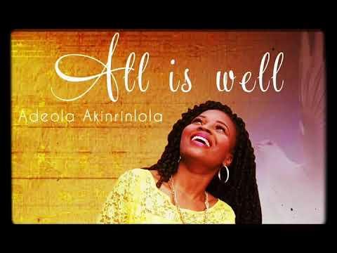 All is well - #Hymns #songs- #single - Adeola Akinrinlola