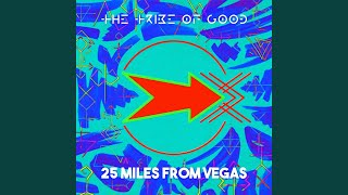 The Tribe Of Good 25 Miles From Vegas