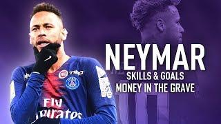 Neymar Jr 🔥   Money In The Grave   Drake Ft. Rick Ross ● Best Skills And Goals 201819