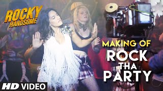 Rock Tha Party - Making Video - Rocky Handsome
