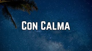 Daddy Yankee   Con Calma Ft. Snow (Lyrics)